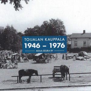 Toijalan kauppala 1946-1976 -kansi